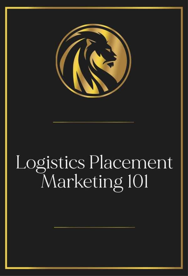 Logistics Placement Marketing 101